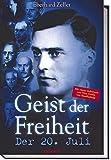 Geist der Freiheit - Der 20 - Juli - Eberhard Zeller