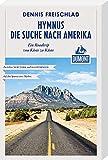 Hymnus - Die Suche nach Amerika (DuMont Reiseabenteuer): Ein Roadtrip von Küste zu Küste