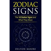 Zodiac Signs: The 12 Zodiac Signs and What They Mean (English Edition)