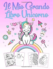 Idea Regalo - Il Mio Grande Libro Unicorno: Un meraviglioso libro unicorno con attività e un libro da colorare per ragazze dai 4 ai 12 anni con puzzle, 60 bellissime immagini per colorare e corsi di disegno unicorn