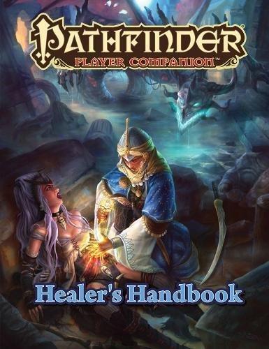 Pathfinder Player Companion: Healer's Handbook por Paizo Staff