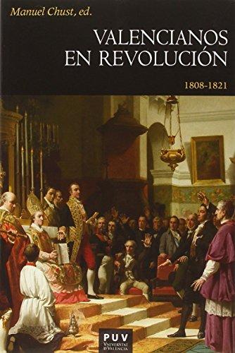 Valencianos En Revolución 1808-1821 (Història) por Manuel Chust (Ed.)