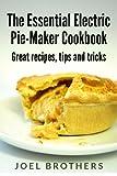 The Essential Electric Mini Pie Maker Cookbook. Great Mini Pie recipes, tips and tricks.