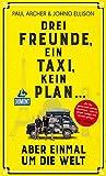 Image de Drei Freunde, ein Taxi, kein Plan: ... aber einmal um die Welt (DuMont Welt - Menschen - Reisen E-Book)