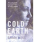 [(Cold Earth)] [ By (author) Sarah Moss ] [June, 2010]