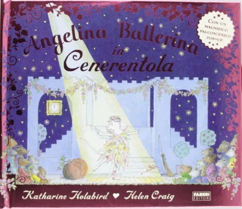 Angelina ballerina in Cenerentola. Libro pop-up. Ediz. illustrata