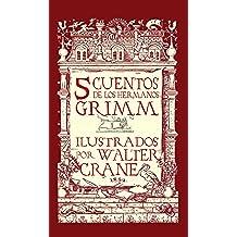 Cinco Cuentos de Grimm (Cinco Cuentos de los Hermanos Grimm nº 1)