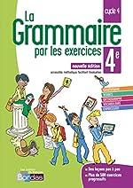 La grammaire par les exercices 4e 2018 de Joëlle Paul