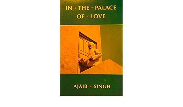 In the Palace of Love: Comments on the Asa Di Vars of Guru Nanak