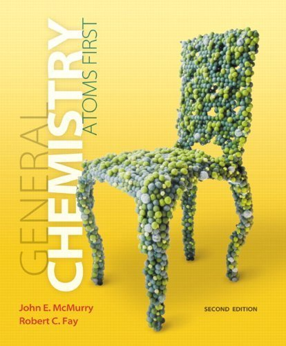General Chemistry: Atoms First (2nd Edition) 2nd edition by McMurry, John E., Fay, Robert C. (2013) Hardcover