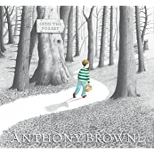 Into the Forest by Anthony Browne (2004-10-04)
