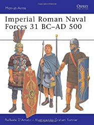 Imperial Roman Naval Forces 31 BC-AD 500 (Men-at-Arms, Band 451)