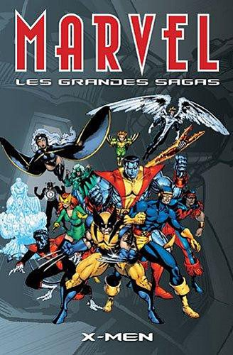 Marvel les grandes sagas 04 X-Men
