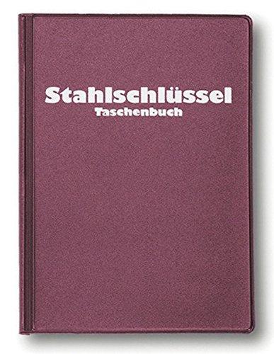 Stahlschlüssel-Taschenbuch 2013: Wissenswertes über Stähle