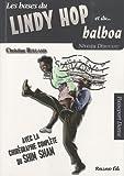 Lindy hop et le balboa (Le) Niveau débutant, avec la chorégraphie complète du shim sham