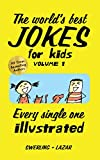 The World's Best Jokes for Kids: Volume 1 (Silliness is...)
