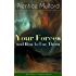 Your Forces and How to Use Them (Six Volumes - Complete Edition): New Thought Empowerment - From the Author of Thoughts are Things, The God in You, Gift of Spirit and The Gift of Understanding