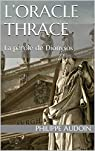 L'oracle Thrace: La parole de Dionysos par Audoin