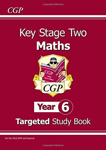 KS2 Maths Targeted Study Book - Year 6 (for the New Curriculum): The Study Book by CGP Books (2014-05-26)
