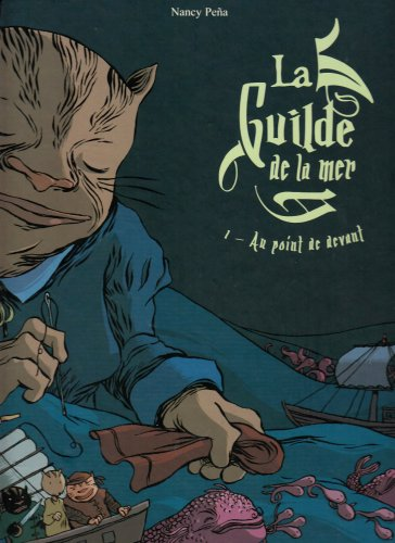 La Guilde de la mer, Tome 1 : Au point de devant