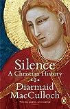 Silence: A Christian History by Diarmaid MacCulloch (2014-04-10)
