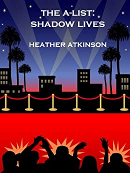 The A-List:  Shadow Lives (Hollywood Vampire Series Book 1) by [Atkinson, Heather]