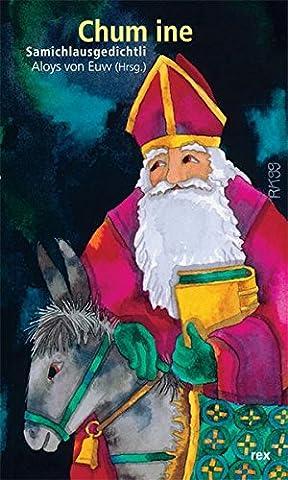 Chum ine: Gedichtli zum Samichlaus (Weihnachten Gedicht Religiösen)