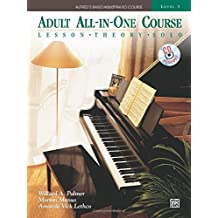 Alfred's Basic Adult All-in-One Course, Bk 3: Lesson * Theory * Technic (Comb Bound Book & CD) (Alfred's Basic Adult Piano Course) by Willard A. Palmer (2010-09-01)