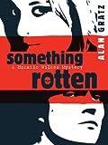 Something Rotten (Horatio Wilkes Mystery) von Alan M. Gratz