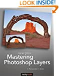 Mastering Photoshop Layers: A Photogr...