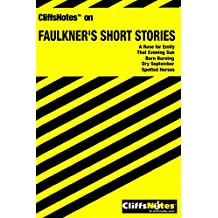 CliffsNotes on Faulkner's Short Stories (Cliffsnotes Literature Guides)