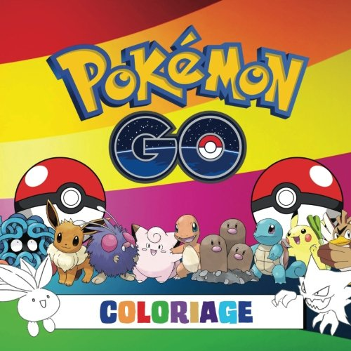 Pokémon Go Coloriage: Impressionnant livre de coloriage pour les enfants qui contient tous les pokémon de Pokémon Go.