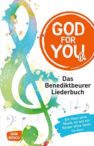 God for You(th) - Neuausgabe: Das Benediktbeurer Liederbuch. 735 Neue Geistliche Lieder. Herausgeber: Deutsche Provinz der Salesianer Don Boscos