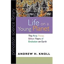 Life on a Young Planet: The First Three Billion Years of Evolution on Earth (Princeton Science Library) by Knoll. Andrew H. ( 2004 ) Paperback