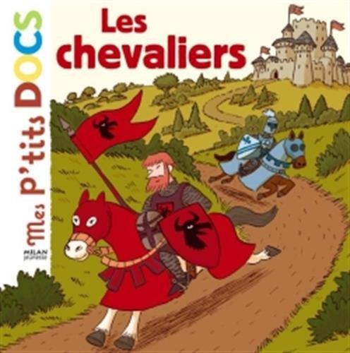 Mes P'tits Docs: Les Chevaliers par Stéphanie Ledu