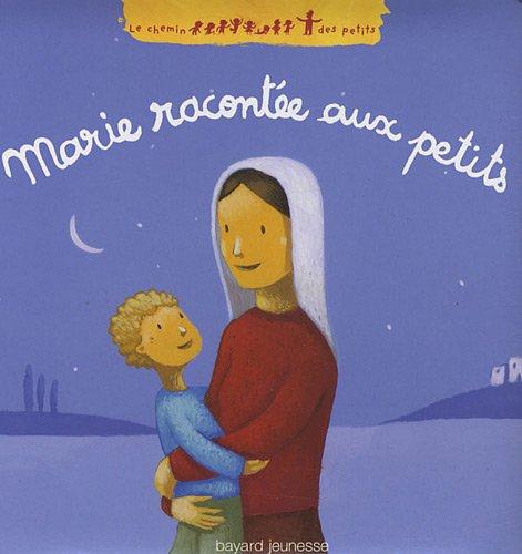 Marie racontée aux petits par Katia Mrowiec