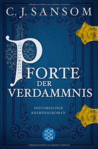 Pforte der Verdammnis: Historischer Kriminalroman (Matthew Shardlake)