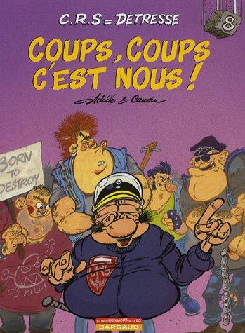 CRS = Détresse, Tome 8 : Coups, coups c'est nous ! par Achdé, Raoul Cauvin, Greg Cruz