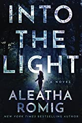 Into the Light (The Light Series) by Aleatha Romig (2016-06-14)