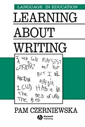 Learning About Writing: The Early Years (Language in Education)