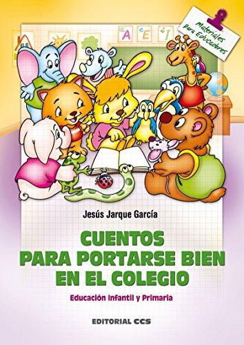 Cuentos para portarse bien en el colegio (Materiales para educadores nº 104) por Jesús Jarque García