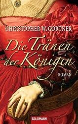 Die Tränen der Königin: Roman