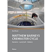 Matthew Barneys Cremaster Cycle: Narration – Landschaft – Skulptur