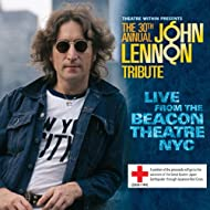 The 30th Annual John Lennon Tribute Live From The Beacon Theatre NYC
