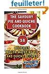 Savoury Pie and Quiche Cookbook: Deli...