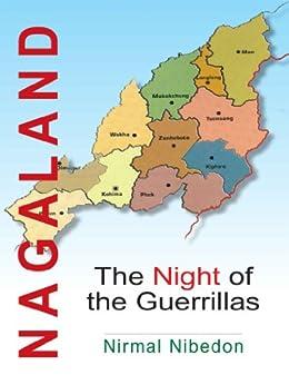 Nagaland The Night of the Guerrillas by [Nibedon, Nirmal]