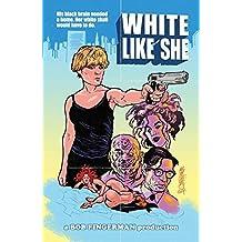 White Like She by Bob Fingerman (2014-12-16)