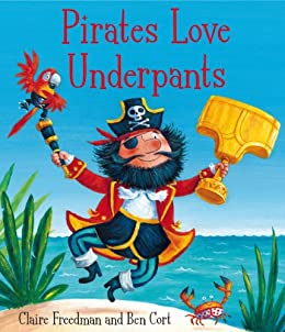 Pirates Love Underpants by [Freedman, Claire]