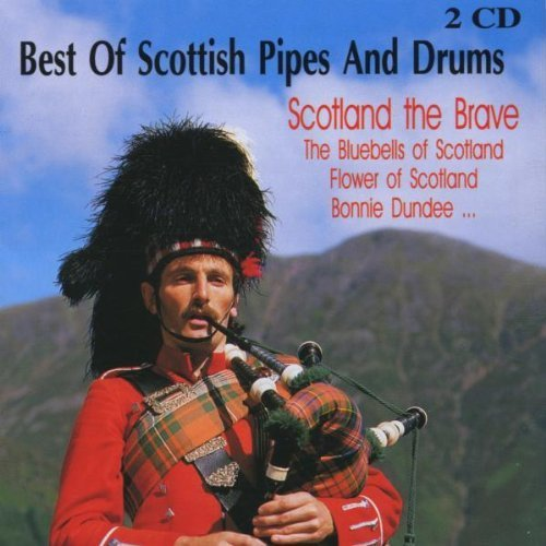 Best Of Scottish Pipes & Drums: Scotland Brave by Best of Scottish Pipes & Drums (2001-05-03)