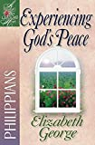 Experiencing God's Peace: Philippians (A Woman After God's Own Heart)